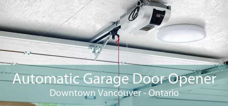Automatic Garage Door Opener Downtown Vancouver - Ontario