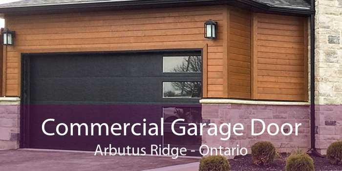 Commercial Garage Door Arbutus Ridge - Ontario