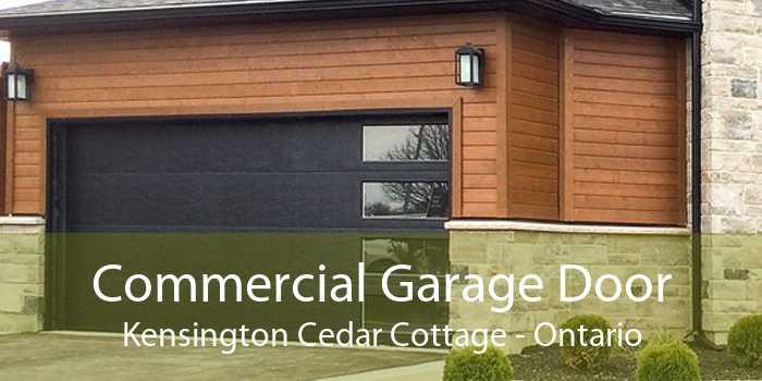 Commercial Garage Door Kensington Cedar Cottage - Ontario