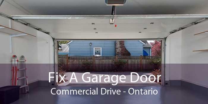 Fix A Garage Door Commercial Drive - Ontario