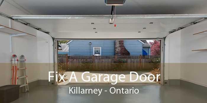 Fix A Garage Door Killarney - Ontario