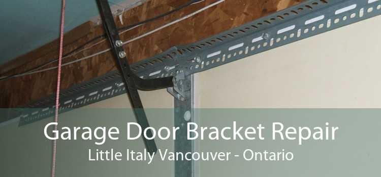 Garage Door Bracket Repair Little Italy Vancouver - Ontario