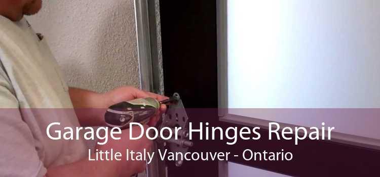 Garage Door Hinges Repair Little Italy Vancouver - Ontario
