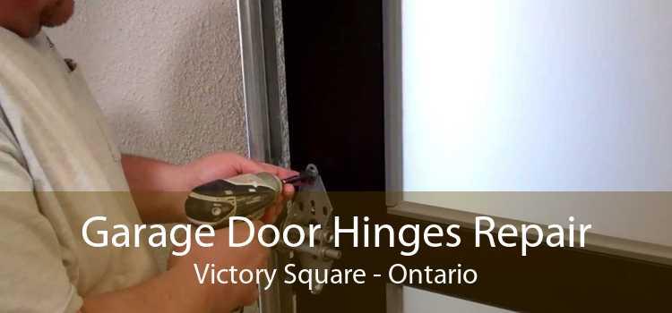 Garage Door Hinges Repair Victory Square - Ontario