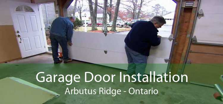 Garage Door Installation Arbutus Ridge - Ontario