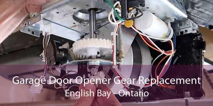 Garage Door Opener Gear Replacement English Bay - Ontario