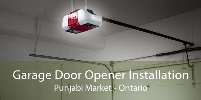 Garage Door Opener Installation Punjabi Market - Ontario
