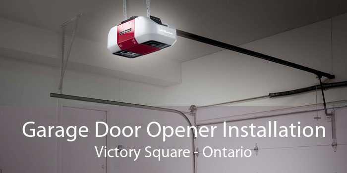 Garage Door Opener Installation Victory Square - Ontario