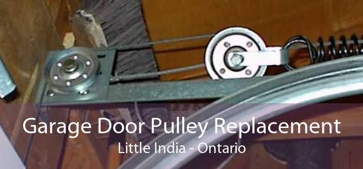 Garage Door Pulley Replacement Little India - Ontario