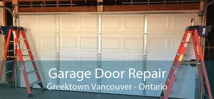 Garage Door Repair Greektown Vancouver - Ontario