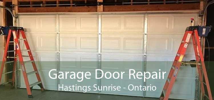 Garage Door Repair Hastings Sunrise - Ontario