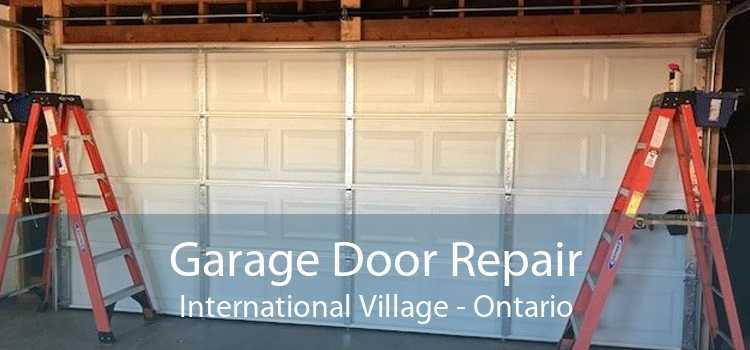 Garage Door Repair International Village - Ontario