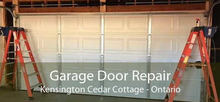 Garage Door Repair Kensington Cedar Cottage - Ontario