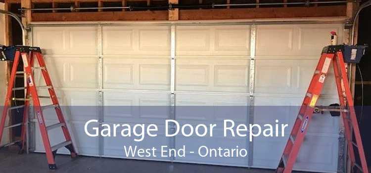 Garage Door Repair West End - Ontario