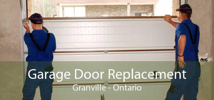 Garage Door Replacement Granville - Ontario