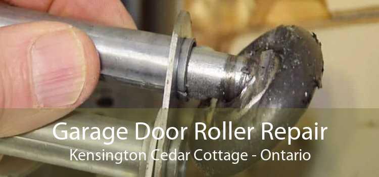 Garage Door Roller Repair Kensington Cedar Cottage - Ontario
