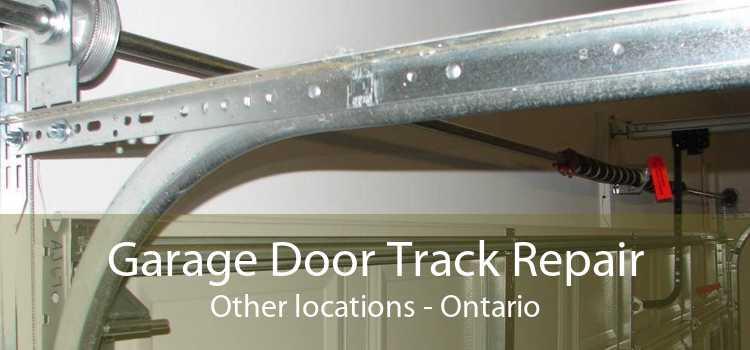 Garage Door Track Repair Other locations - Ontario