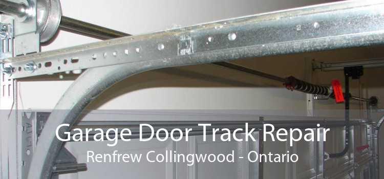 Garage Door Track Repair Renfrew Collingwood - Ontario