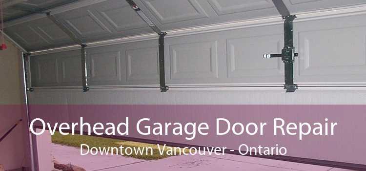 Overhead Garage Door Repair Downtown Vancouver - Ontario