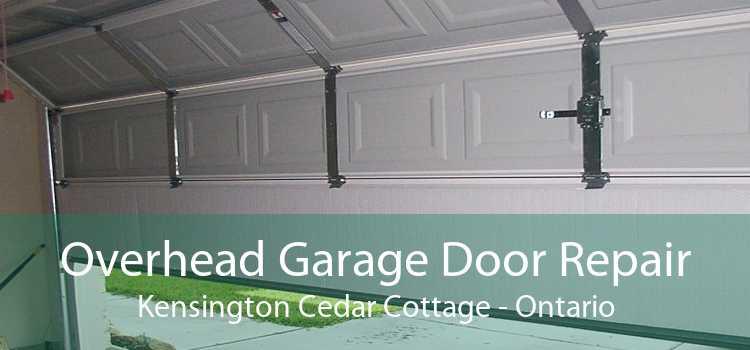 Overhead Garage Door Repair Kensington Cedar Cottage - Ontario