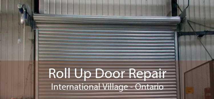 Roll Up Door Repair International Village - Ontario