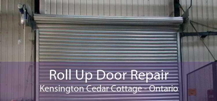 Roll Up Door Repair Kensington Cedar Cottage - Ontario