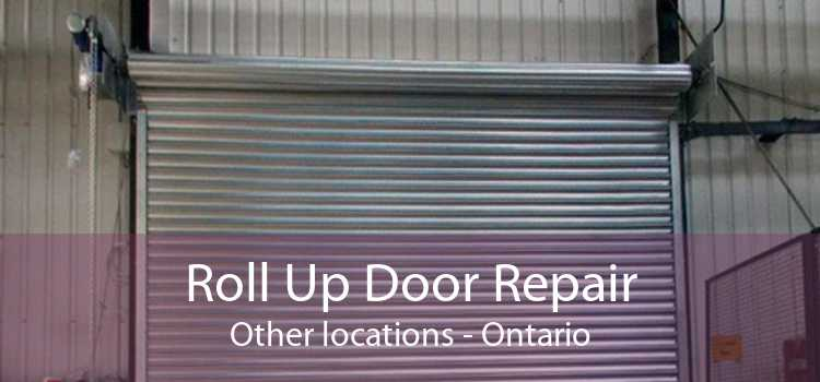 Roll Up Door Repair Other locations - Ontario