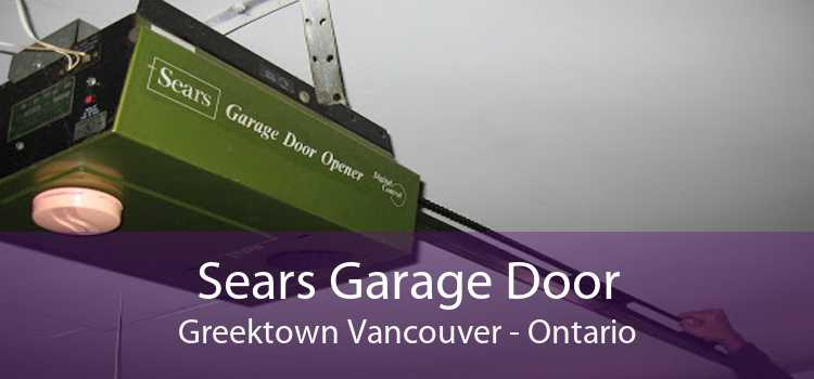 Sears Garage Door Greektown Vancouver - Ontario